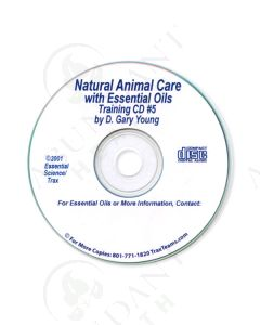 Training CD 5:  Natural Animal Care with Essential Oils, 2000