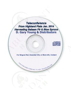 """8114CD--CD: """"Teleconference from Highland Flats--Harvesting Balsam Fir and Blue Spruce,""""  by Gary Young, 2014"""