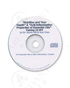 Training CD 75: Nutrition & Your Health, Plus Anti-Inflammation Properties of Essential Oils, 2005