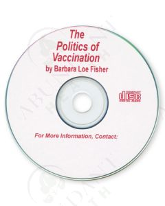 CD: The Politics of Vaccinations, by Barbara Loe Fisher