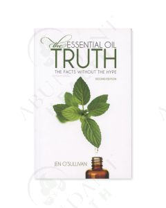 The Essential Oil Truth: The Facts Without the Hype, by Jen O'Sullivan