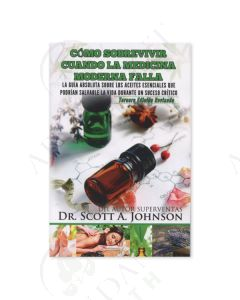 Spanish Version of Surviving When Modern Medicine Fails, by Scott A. Johnson, ND,  Revised 3rd Edition