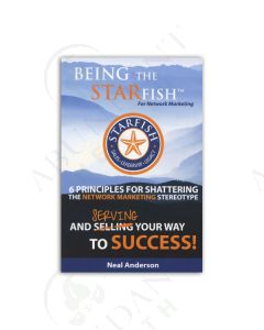 Being the Starfish: Six Principles for Shattering the Network Marketing Stereotype, by Neal Anderson, 2nd Edition