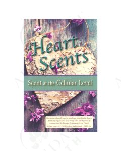 Heart Scents: Scent at the Cellular Level, by Star Moree and Kari McDermott
