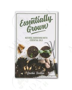 Essentially Grown: Natural Gardening with Essential Oils, by Jackie Tarlton