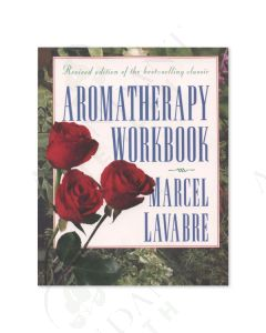 Aromatherapy Workbook, by Marcel Lavabre