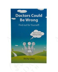 Doctors Could Be Wrong: Find out for Yourself! by Becky Utley