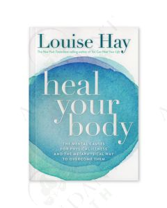 Heal Your Body, by Louise Hay