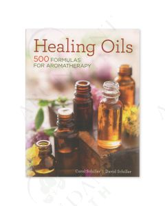 Healing Oils: 500 Formulas for Aromatherapy, by Carol and David Schiller, 2nd Edition