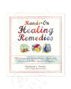 Hands-On Healing Remedies, by Stephanie L. Tourles