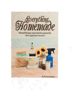 Everything Homemade: Natural Recipes Made with Essential Oils, by Roanne Buden, 2nd Edition