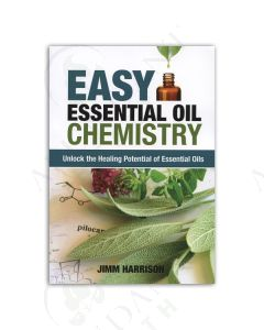Easy Essential Oil Chemistry: Unlock the Healing Potential of Essential Oils, by Jimm Harrison