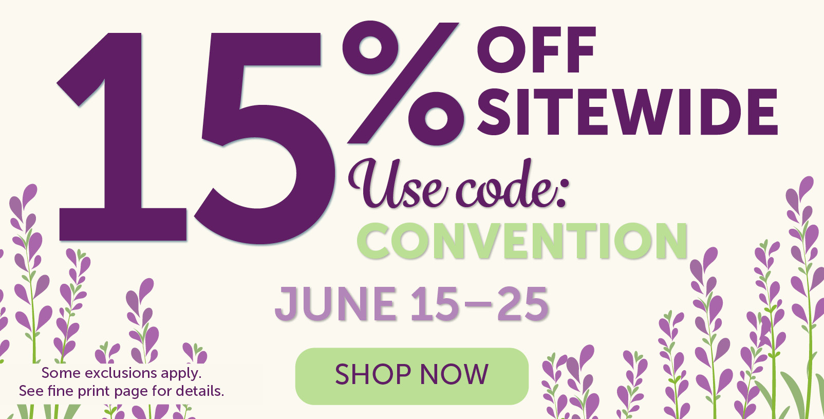 15% Off Sitewide with Code CONVENTION.  June 15–25