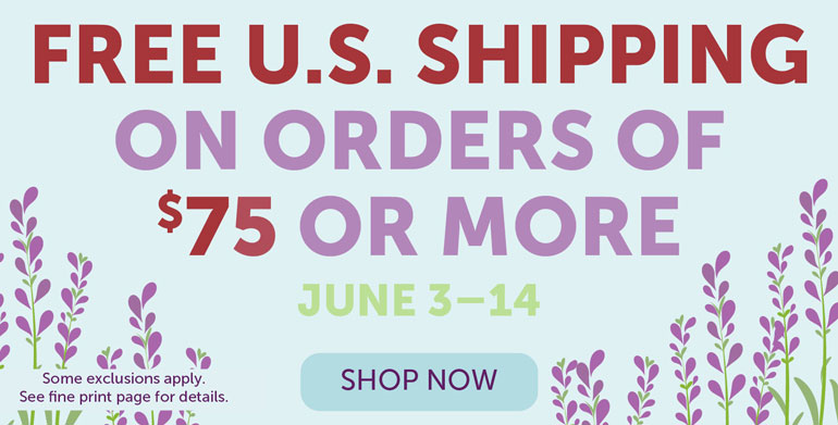 Free U.S. Shipping on $75+ Purchases!  June 3–14