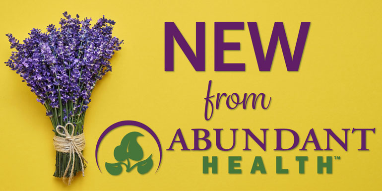 New Products at Abundant Health!