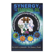 Synergy, It's an Essential Oil Thing, by Dr. Schott A Johnson and Dr. Johsua J. Plant
