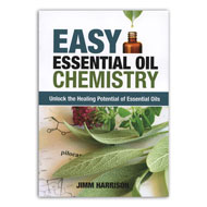 Easy Essential Oil Chemistry, by Jimm Harrison